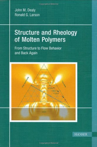 Structure and Rheology of Molten Polymers - John Dealy; Ronald Larson