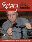 Rotary Fly-Tying Techniques: Understanding the Potential of Your Rotary Fly-Tying Vise - Beatty, Al; Beatty, Gretchen