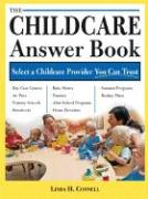 The Childcare Answer Book - Connell, Linda H.
