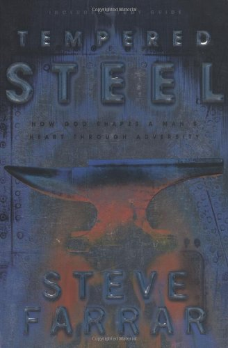 Tempered Steel: How God Shaped a Man's Heart Through Adversity - Steve Farrar