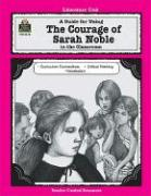 A Guide for Using the Courage of Sarah Noble in the Classroom - Housel, Debra J.