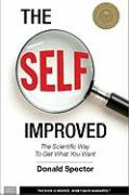 The Self Improved: The Scientific Way to Get What You Want