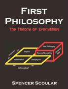 First Philosophy: The Theory of Everything - Scoular, Spencer