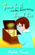 Jesus in a Bread Box - Knox, Warren B. Dahk