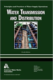 Water Transmission and Distribution: Principles and Practices of Water Supply Operations