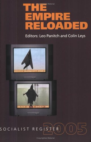The Empire Reloaded: Socialist Register 2005 - Leo Panitch; Colin Leys