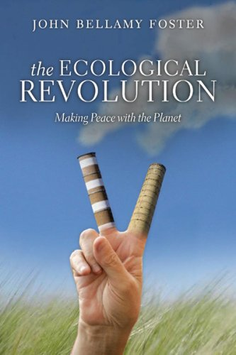 The Ecological Revolution: Making Peace with the Planet - John Bellamy Foster