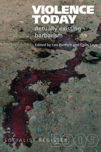 Violence Today: Actually Existing Barbarism? (Socialist Register) - Leo Panitch; Colin Leys