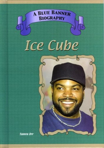 Ice Cube (Blue Banner Biographies) - Tamra Orr