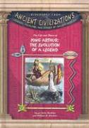 The Life and Times of King Arthur: The Evolution of the Legend