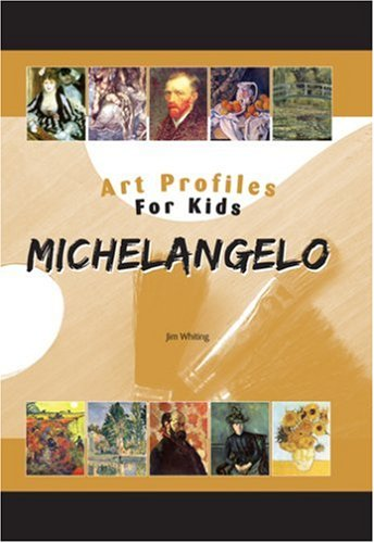 Michelangelo (Art Profiles for Kids) - Jim Whiting