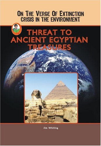 Threat to Ancient Egyptian Treasures (On the Verge of Extinction: Crisis in the Environment) (Robbie Readers) - National Geographic Learning National Geographic Learning
