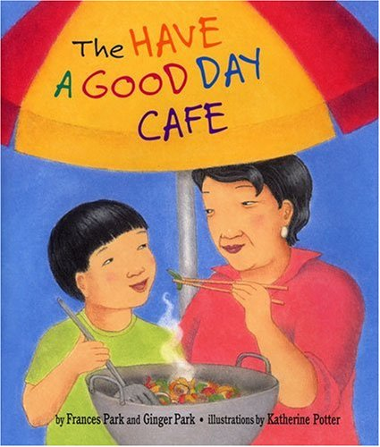 The Have a Good Day Caf? - Frances Park; Ginger Park; Katherine Potter