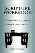 Scripture Workbook: For Personal Bible Study and Teaching the Bible