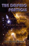 The Delphic Particle: Sabastian Savage and the Celestial Sojourners - Rempp, Jerry James
