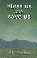 Bless Us and Save Us - Rafferty, Stephen