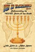 Lost in Translation: Rediscovering the Hebrew Roots of Our Faith