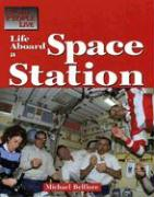 Life Aboard a Space Station - Belfiore, Michael P.