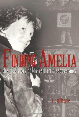 Finding Amelia: The True Story of the Earhart Disappearance [With DVD] - Ric Gillespie