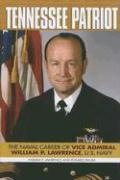 Tennessee Patriot: The Naval Career of Vice Admiral William P. Lawrence, U.S. Navy