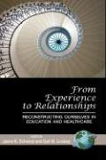 From Experience to Relationships: Reconstructing Ourselves in Education and Healthcare (Hc)
