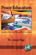 Peace Education: Exploring Ethical and Philosophical Foundations (Hc)
