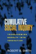 Cumulative Social Inquiry: Transforming Novelty Into Innovation - Smith, Robert B.