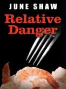 Relative Danger - Shaw, June