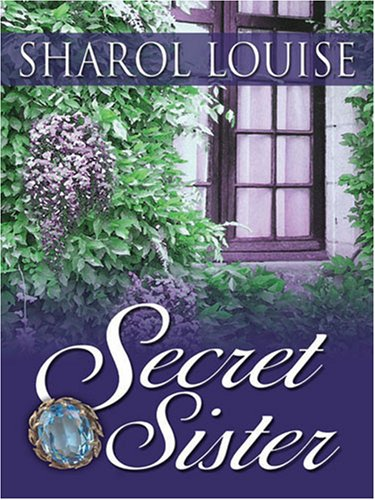 Secret Sister (Historical Romance) - Sharol Louise