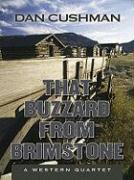 That Buzzard from Brimstone - Cushman, Dan
