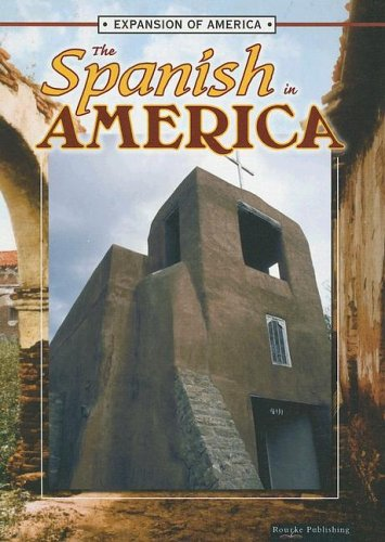 The Spanish in America (Expansion of America II) - Linda Thompson