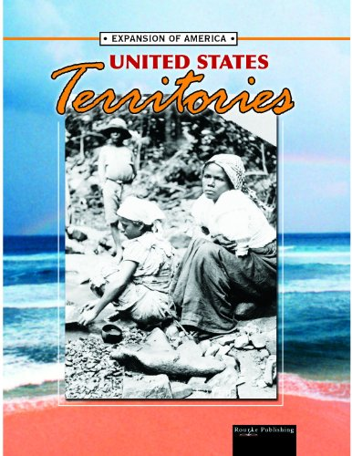 United States Territories (The Expansion of America II) - Linda Thompson