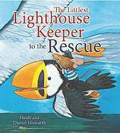 The Littlest Lighthouse Keeper to the Rescue - Howarth, Heidi; Howarth, Daniel