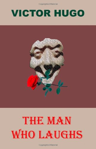 The Man Who Laughs (aka By order of the King; L'homme qui rit) - Victor Hugo