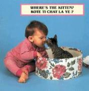Where's the Kitten?/Kote Ti Chat La Ye?
