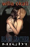 Black Leather Night and Other Tales - Okati, Willa
