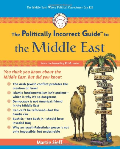 The Politically Incorrect Guide to the Middle East - Martin Sieff