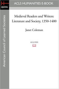 Medieval Readers and Writers: Literature and Society, 1350-1400