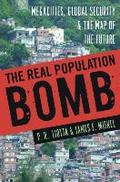 The Real Population Bomb: Megacities, Global Security & the Map of the Future