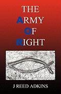 The Army of Right - Adkins, J. Reed
