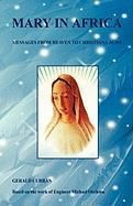 Mary in Africa - Messages from Heaven to Christiana Agbo - Curran, Gerald