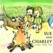 Sue and Charley: The Baby Who Could Go to Sleep Anywhere - Vail, Emily Blake