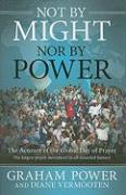 Not by Might, Nor by Power - Power, Graham; Vermooten, Diane