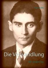 Die Verwandlung - Der Jüngste Tag - Franz Kafka, Roland Ionas Bialke