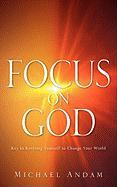 Focus on God - Andam, Michael