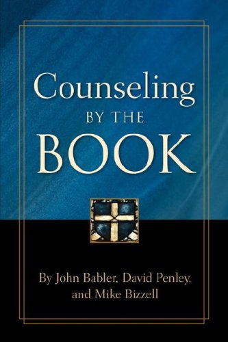 Counseling By the Book - John Babler; David Penley; Mike Bizell