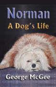 Norman: A Dog's Life - McGee, George