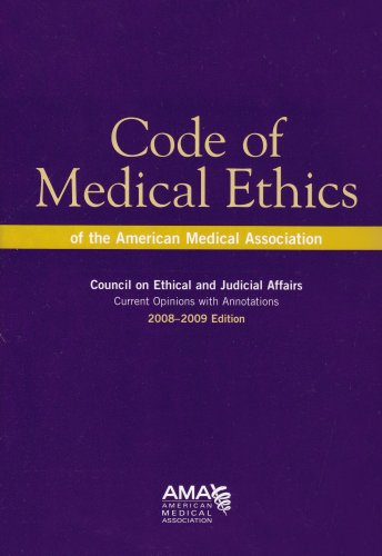 Code of Medical Ethics of the American Medical Association: 2008-2009 Edition (Code of Medical Ethics) - Council on Ethical and Judicial Affairs