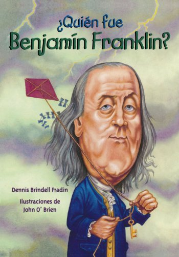 Quien fue Benjamin Franklin? / Who Was Benjamn Franklin? (Spanish Edition) - Dennis Brindell Fradin