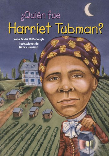 Quien fue Harriet Tubman? /Who Was Harriet Tubman? (Quien Fue?/ Who Was?) (Spanish Edition) - Yona Zeldis McDonough
